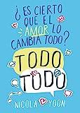 Todo todo: ¿Es cierto que el amor lo cambia todo? (Best Seller (sm))