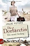 Die Dorfärztin - Ein neuer Anfang: Roman (Eine Frau geht ihren Weg, Band 1)