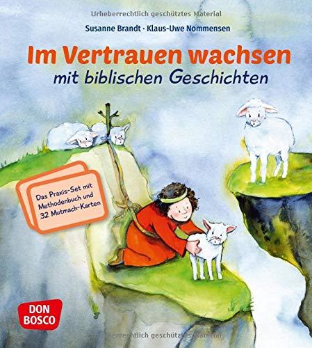 Im Vertrauen wachsen mit biblischen Geschichten. Das Praxis-Set mit Methodenbuch und 32 Mutmach-Karten