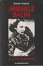 Mireille Balin ou la Beauté foudroyée de Daniel Arsand
