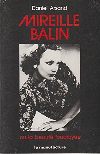 Mireille Balin ou la Beauté foudroyée