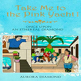 Once upon an Ethereal Diamond     Take Me to the Pink Yacht, Book 1              Written by:                                                                                                                                 Aurora Diamond                               Narrated by:                                                                                                                                 John Quinn                      Length: 11 hrs and 6 mins     Not rated yet     Overall 0.0