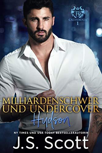 Milliardenschwer und undercover ~ Hudson: Ein Milliardär voller Leidenschaft, Buch 15