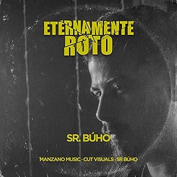 Eternamente Roto (feat. Sr búho)