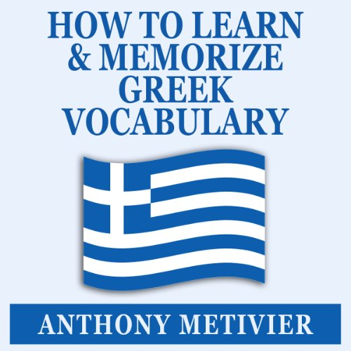 How to Learn and Memorize Greek Vocabulary     Using A Memory Palace Specifically Designed for Greek (Magnetic Memory Series)              By:                                                                                                                                 Anthony Metivier                               Narrated by:                                                                                                                                 Dan Kassis                      Length: 2 hrs and 54 mins     8 ratings     Overall 2.8