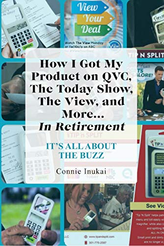How I Got My Product on QVC, The Today Show, and More...In Retirement: IT'S ALL ABOUT THE BUZZ (English Edition)