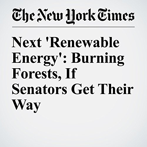 Next 'Renewable Energy': Burning Forests, If Senators Get Their Way audiobook cover art