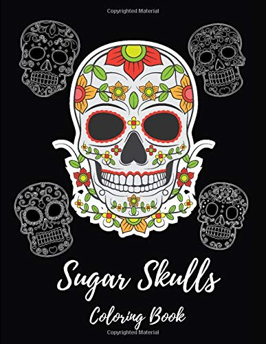 Sugar Skulls Coloring Book: Quarantine Stress Relieving 62 Skulls Design For Adults Relaxation Activity Books Not For Everyone!