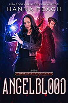Angelblood: A New Adult Urban Fantasy (Dark Angel Saga Book 4) by [Hanna Peach, German  Creative]