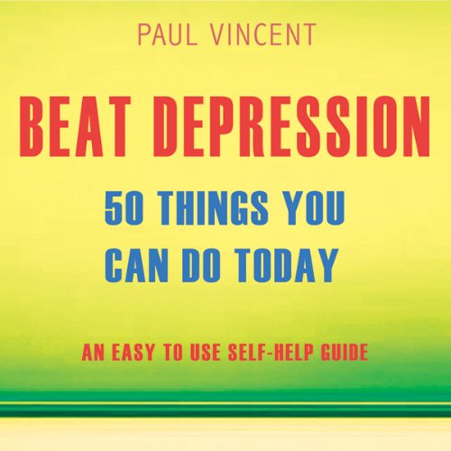 Beat Depression - 50 Things You Can Do Today cover art
