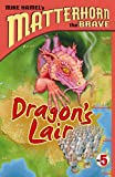 Dragon's Lair: 05 (Matterhorn the Brave (Living Ink Books))