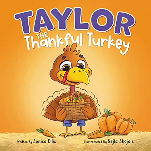 Taylor the Thankful Turkey : An easy to read Thanksgiving book for kids ( Perfect for toddlers, preschoolers and kindergarten age groups) (English Edition)