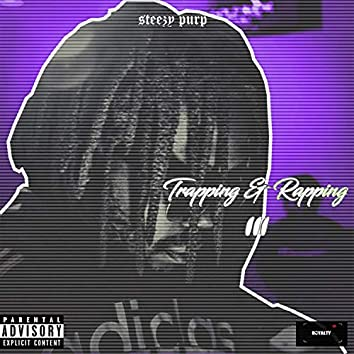 Trapping & Rapping 3