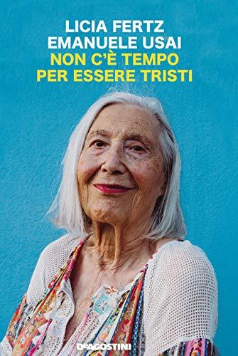 Non c'è tempo per essere tristi (Italian Edition)