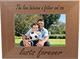 The Love Between A Father And Son Lasts Forever 4x6 Inch Wood Picture Frame - Great Gift for Father's Day Birthday or Christmas Gift for Dad Grandpa Papa Husband