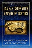 USA has Issues with Maps of 18th century (History: Fiction or Science?)