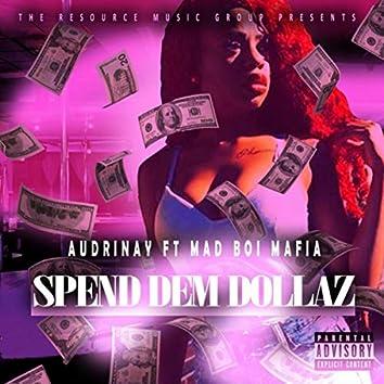 Spend Dem Dollaz (feat. Mad Boi Mafia)