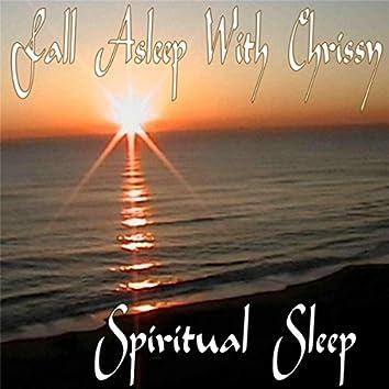 Fall Asleep With Chrissy: Spiritual Sleep