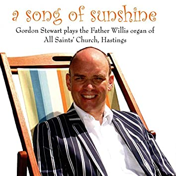 A Song of Sunshine - Gordon Stewart plays the Father Willis organ of All Saints' Church Hastings