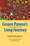 Cesare Pavese's Long Journey: A Critical-Analytical Study (Saggistica, Band 32) - Mark Pietralunga