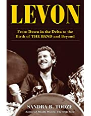 Levon: From Down in the Delta to the Birth of The Band and Beyond