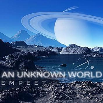 An Unknown World