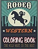 Western Coloring Book: Cowgirl Riding Horse, Rodeo Bull Riding, Cowboy With Two Guns, Cowboy Hat, Western Boots, Sheriff and More to Color! Children ... Coloring Cowboys Book For Kids (ALL AGES)