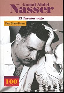 Gamal Abdel Nasser -El faraón rojo (100 Personajes-100 Autores / Collection of