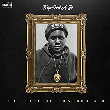 The Rise Of TrapGod A.D