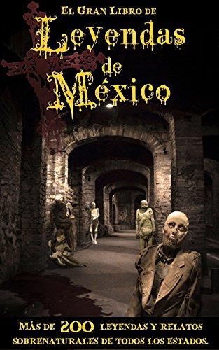 Gran Libro de Leyendas de México: Más de 200 Leyendas y Relatos Sobrenaturales de Todos los Estados eBook: Creativa Pages: Amazon.es: Tienda Kindle