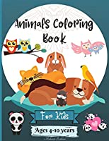 Animals Coloring Book For Kids Ages 4-10 years: Amazing Animals Coloring Pages suitable for Kiddos Ages 4-8 6-10 4-10 years with Cute different Animals Designs to Learn and Have Fun Perfect as a Gift!