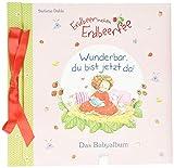 Babyalbum / Erdbeerinchen Erdbeerfee. Wunderbar, du bist jetzt da!: Das Babyalbum