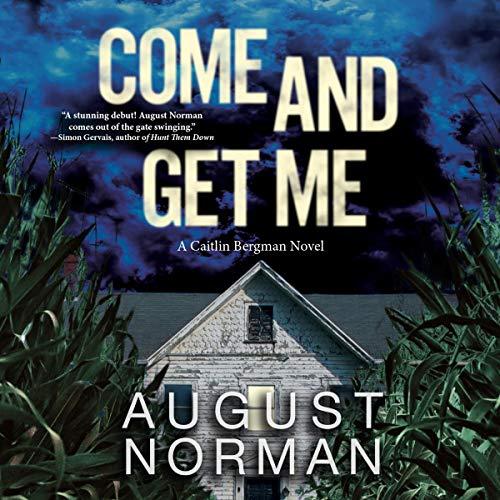 Come and Get Me: A Caitlin Bergman Novel