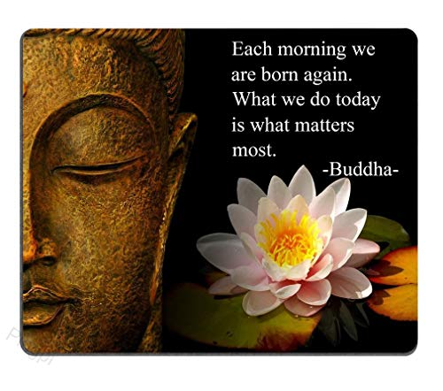 Each Morning we are Born Again. What we do Today is What Matters Most. Buddha Mouse Pad Inspirational Quotes and Saying Personality Desings Gaming Mouse Pad