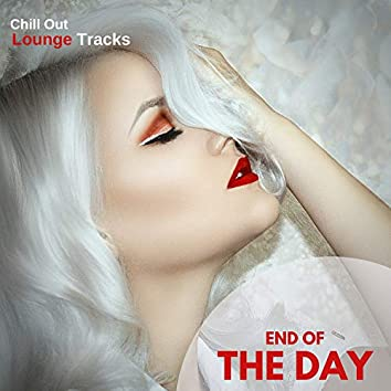 End Of The Day - Chill Out Lounge Tracks