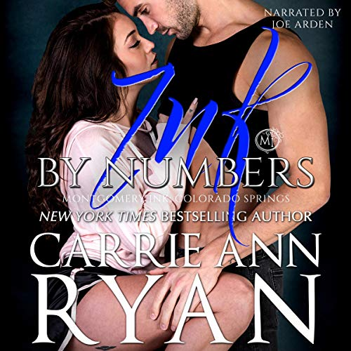 Ink by Numbers     Montgomery Ink: Colorado Springs, Bonus Romance              By:                                                                                                                                 Carrie Ann Ryan                               Narrated by:                                                                                                                                 Joe Arden                      Length: 1 hr and 9 mins     4 ratings     Overall 4.8