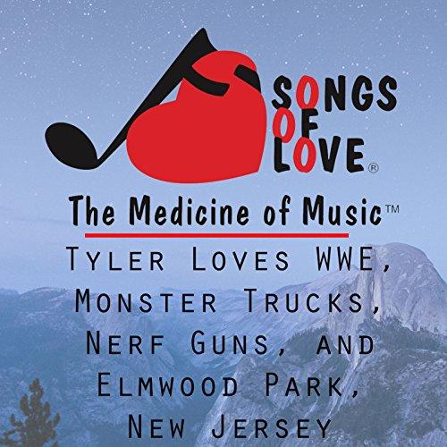 Tyler Loves WWE, Monster Trucks, Nerf Guns, and Elmwood Park, New Jersey