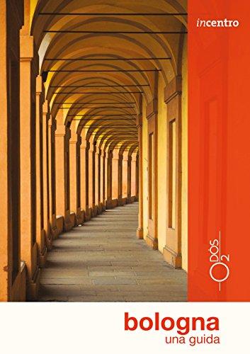 Bologna. Una guida (Incentro)