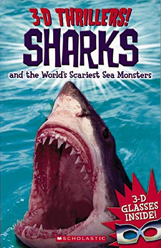 Sharks and the World's Scariest Sea Monsters [With 3-D Glasses] (3-D Thrillers)