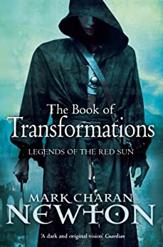 The Book of Transformations: Legends of the Red Sun 3 by [Mark Charan Newton]