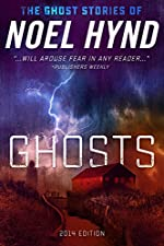 GHOSTS: 2019 edition (THE GHOST STORIES OF NOEL HYND Book 1)