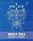 Nikola Tesla: Lectures and Patents (Paperback)