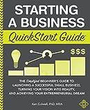 Starting a Business QuickStart Guide: The...