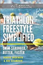 Triathlon Freestyle Simplified: Swim Stronger, Better, Faster best Triathlon Books