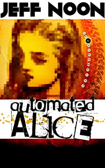 Automated Alice by [Jeff Noon]