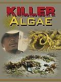 Killer Algae: The Poisoning Of Our Seas
