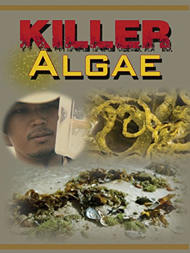 Killer Algae: The Poisoning Of Our Seas