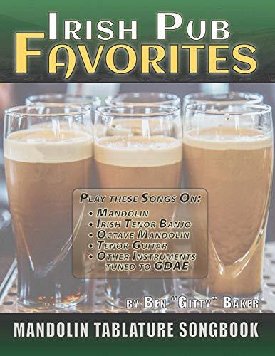 Irish Pub Favorites Mandolin Tablature Songbook: 50 of the All-time Best Irish Pub Songs arranged in Tab for Mandolin-family Instruments