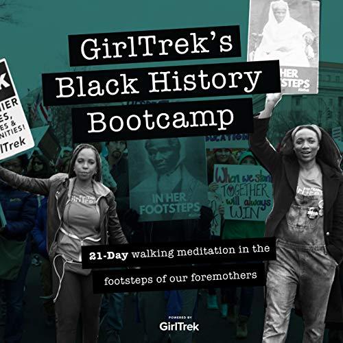 GirlTrek's Black History Bootcamp Podcast By Morgan Dixon + Vanessa Garrison cover art