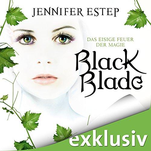 Black Blade: Das eisige Feuer der Magie (Black Blade 1) Titelbild